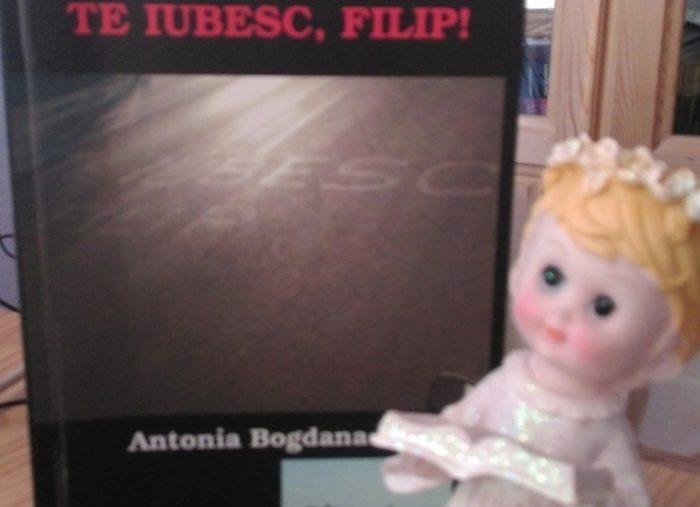 Antonia Bogdana Balan - Te iubesc, Filip!