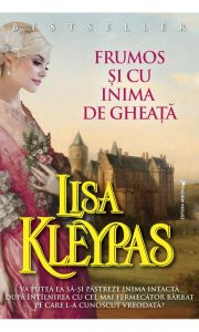 Frumos si cu inima de gheata - Seria The Ravenels - Lisa Kleypas - pasiune, indecizii și romantism