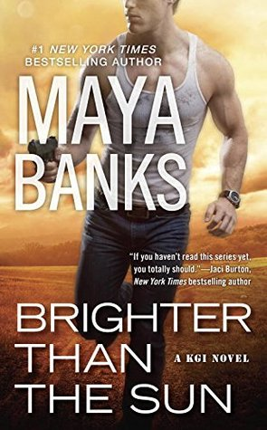 Brighter Than the Sun - Maya Banks - Literaturapetocuri.ro