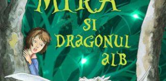 Mira și Dragonul Alb de Margit Ruile