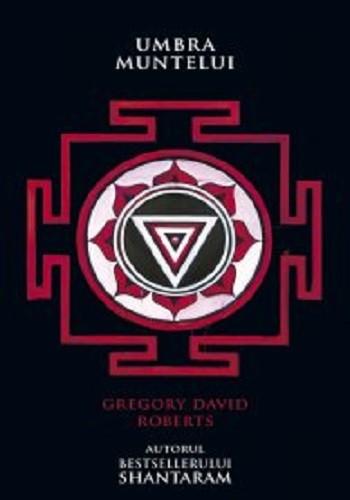Umbra Muntelui de Gregory David Roberts-Editura All