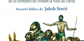 Către Pământul Făgăduinței - Povestiri biblice - JACOB STREIT - recenzie
