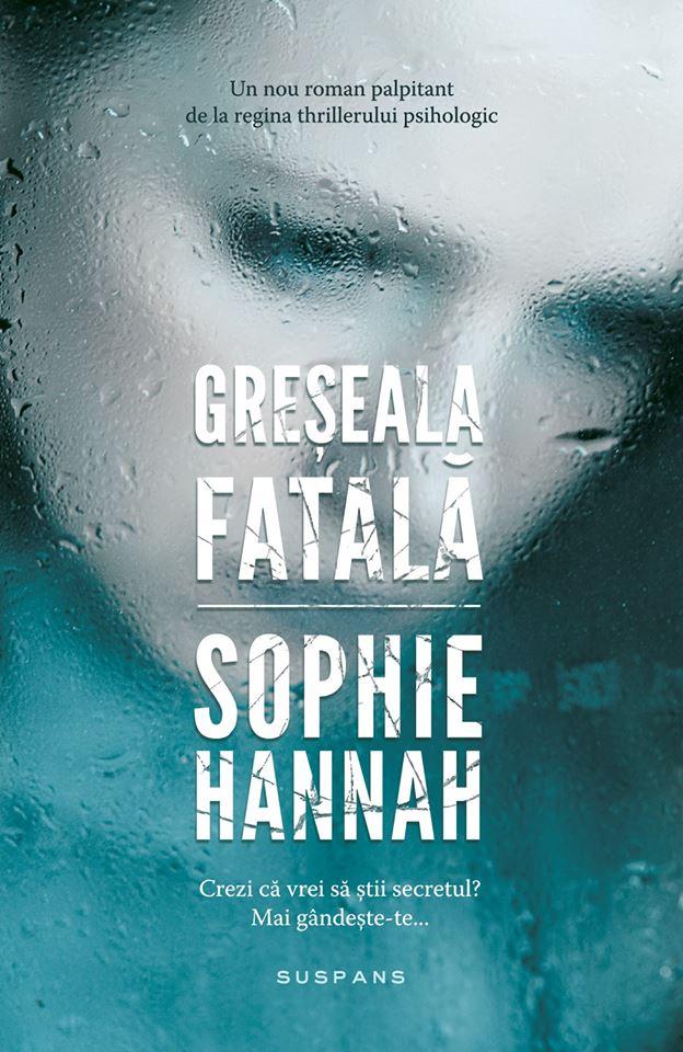 Greşeală Fatală - Sophie Hannah - prezentare carte