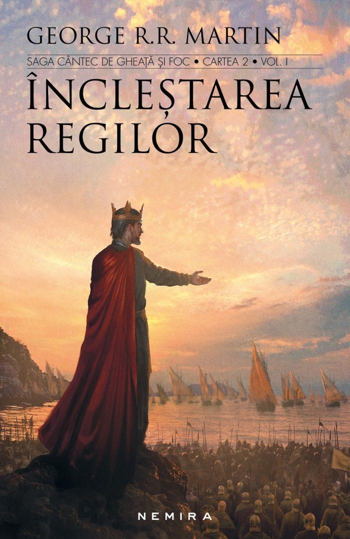 Încleştarea regilor - Saga Cântec de gheaţă şi foc -GEORGE R.R. MARTIN