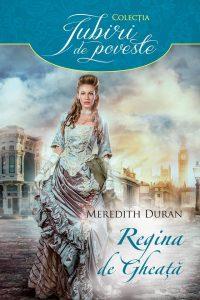 Luck Be a Lady - Regina de gheață - Colecția Iubiri de poveste - Editura Litera/Alma Meredith Duran
