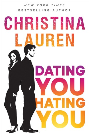 Dating You - Hating You - Christina Lauren - Gallery Books