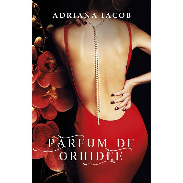 Parfum de orhidee - Adriana Iacob