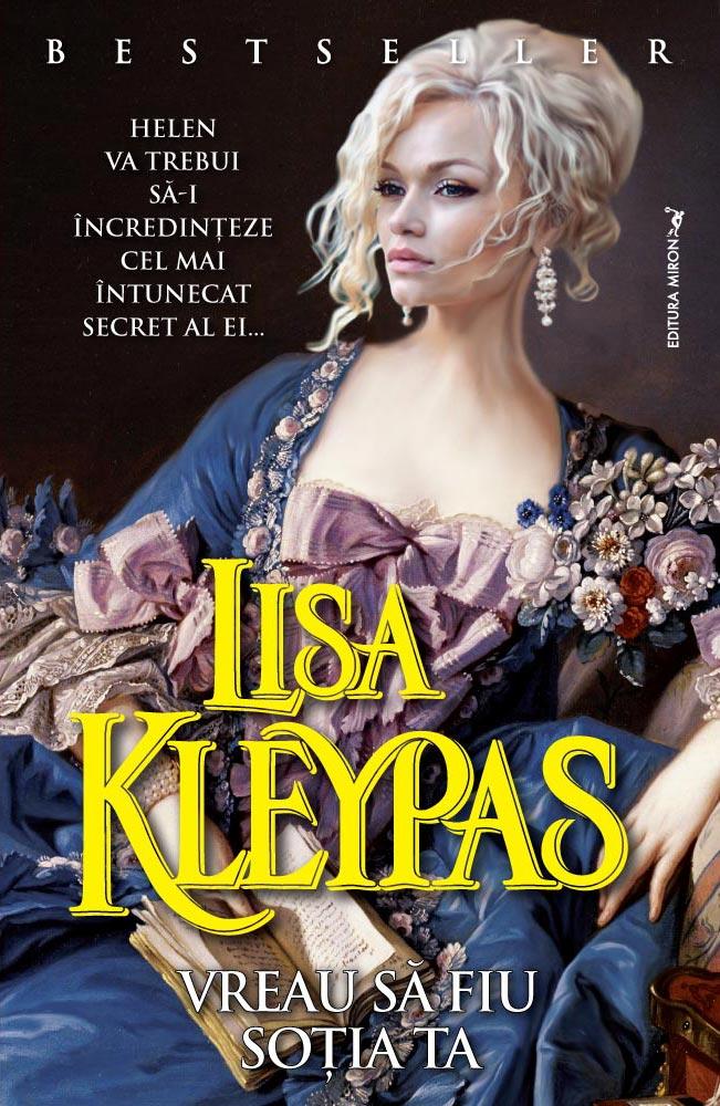 Vreau să fiu soția ta - Lisa Kleypas - Editura Miron - prezentare