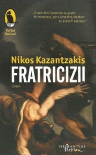 Fratricizii - Nikos Kazantzakis - Editura Humanitas Fiction - prezentare