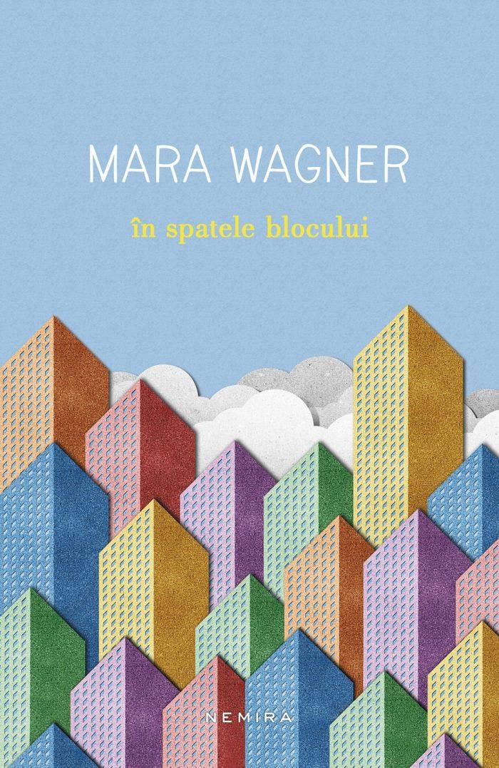 În spatele blocului - Mara Wagner - recenzie