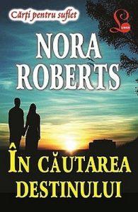 În căutarea destinului - Nora Roberts