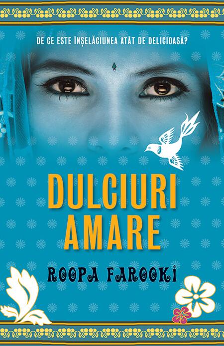 Dulciuri amare - Roopa Farooki - prezentare