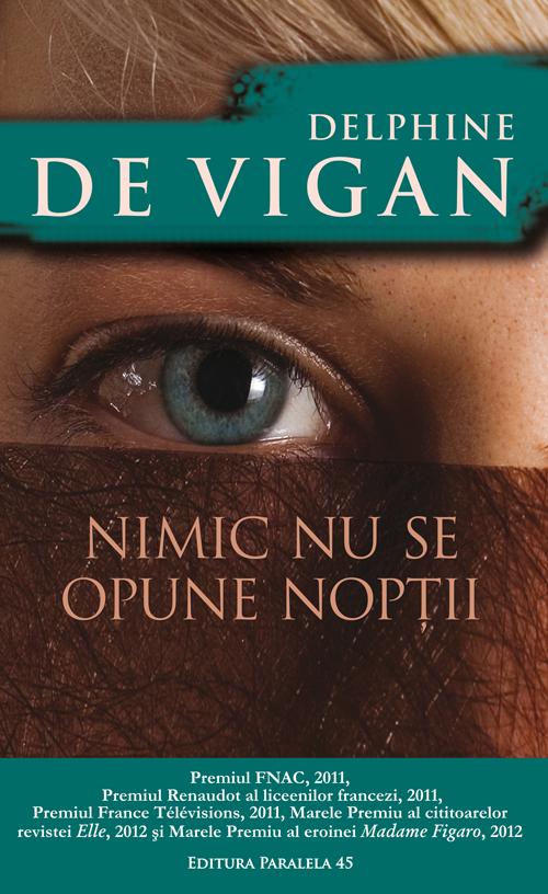 Nimic nu se opune noptii - Delphine De Vigan - prezentare
