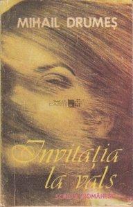 Invitatia la vals | Mihail Drumes | recenzie carte | Literaturapetocuri.ro