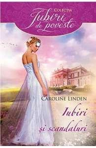 Iubiri şi scandaluri de Caroline Linden