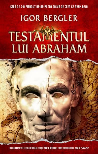 Din 1 septembrie - TESTAMENTUL LUI ABRAHAM de Igor Bergler