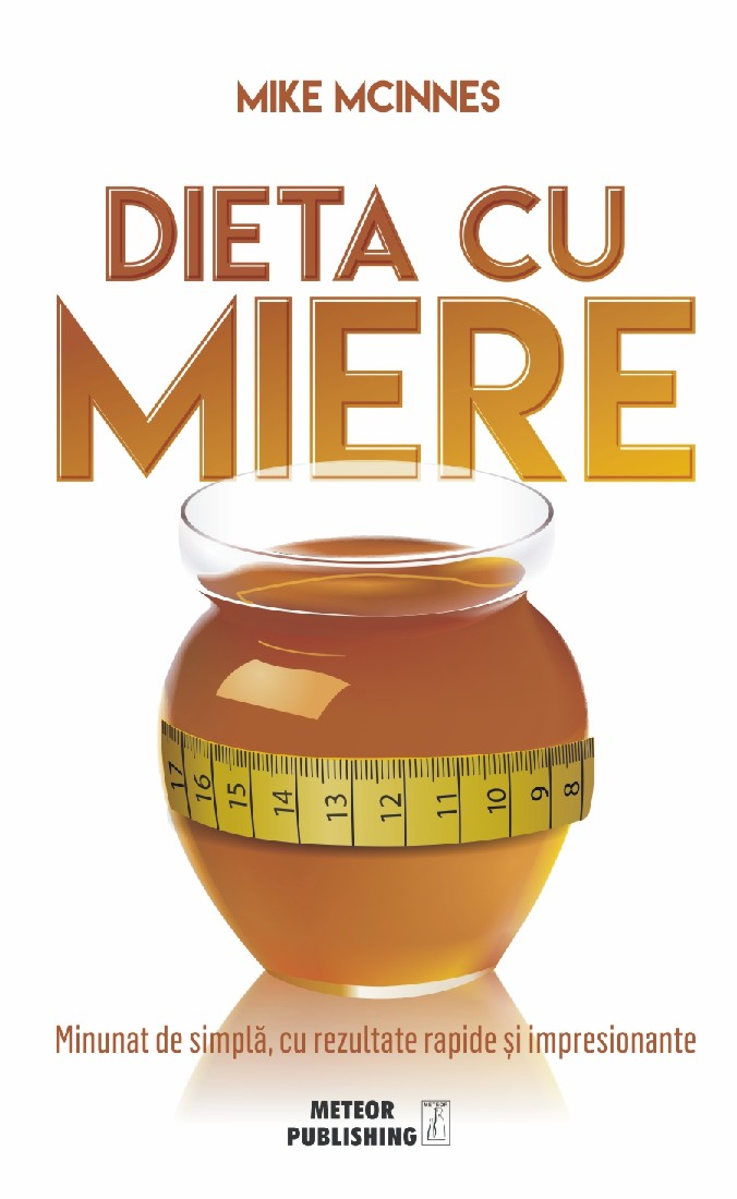 Dieta cu miere - Mike McInnes - prezentare - Literaturapetocuri.ro