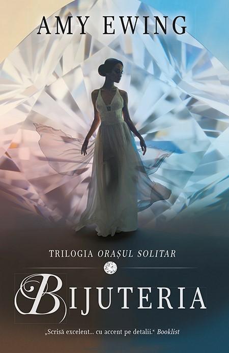 Bijuteria (vol 1 din Trilogia Oraşul Solitar) - Amy Ewing - prezentare
