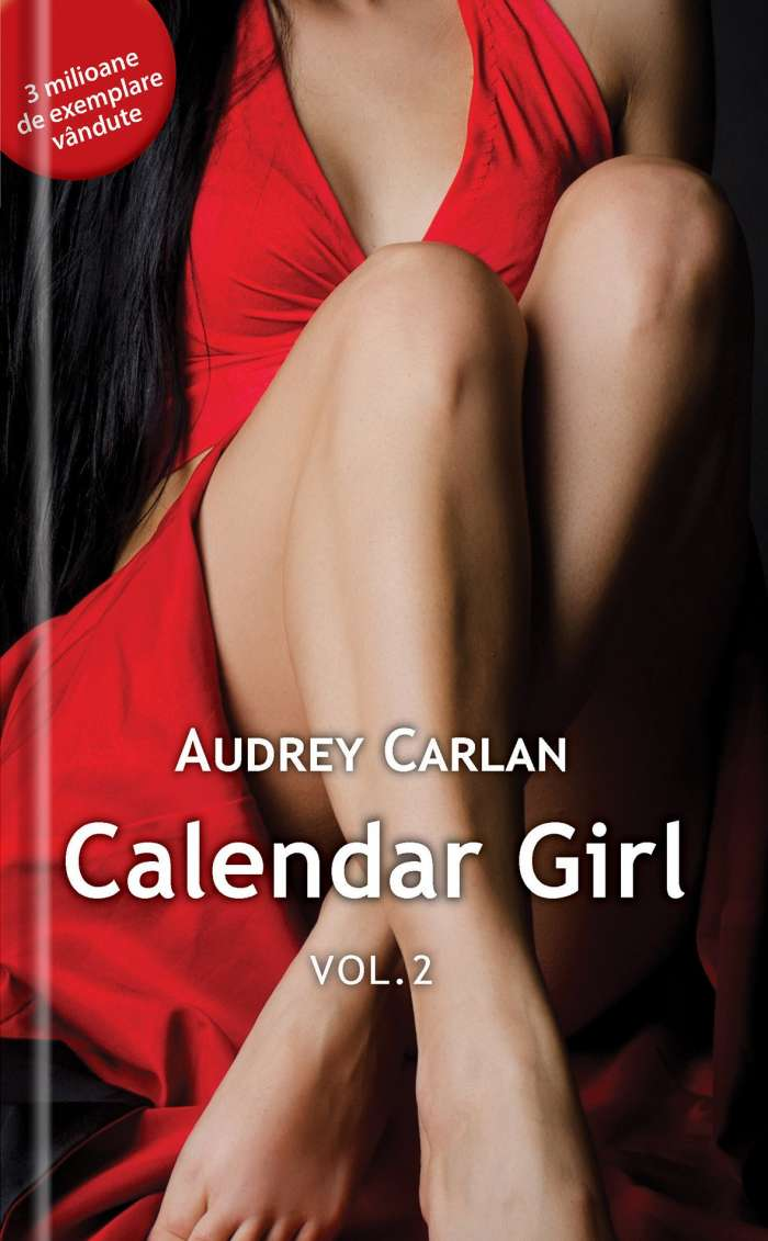 Calendar Girl -Audrey Carlan - vol. 2 - Literaturapetocuri.ro