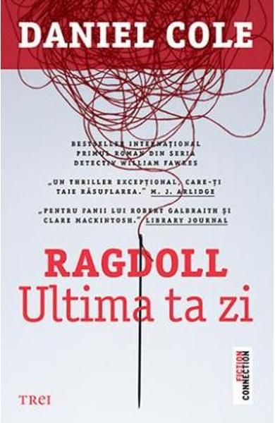 Ragdoll Ultima ta zi -Daniel Cole - Editura Trei -prezentare