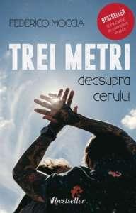Trei metri deasupra cerului|Federico Moccia| Muschi, fete si motociclete