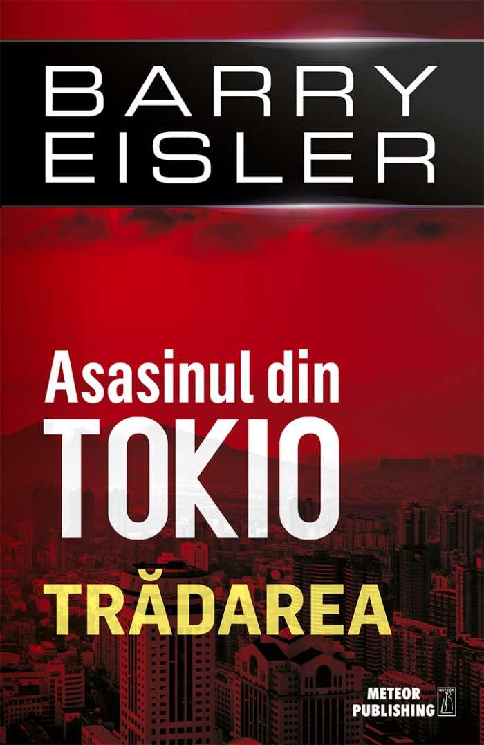 Asasinul din Tokio-Tradarea de Barry Eisler-Meteor Publishing