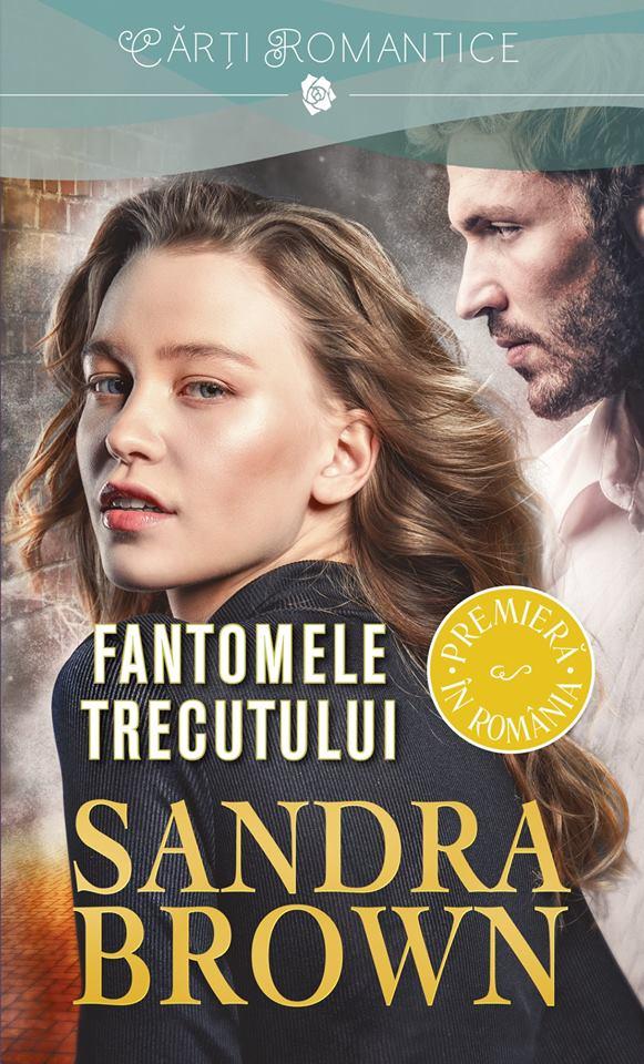 Fantomele trecutului de Sandra Brown