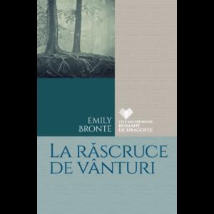 La răscruce de vânturi -Emily Brontë -Wuthering Heights
