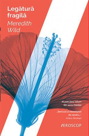 Legătură fragilă de Meredith Wild-Editura Trei