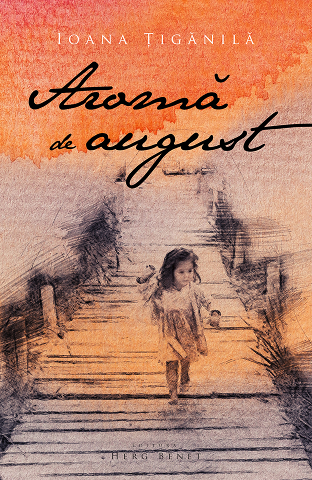Aromă de august de Ioana Țigănilă-Herg Benet-prezentare