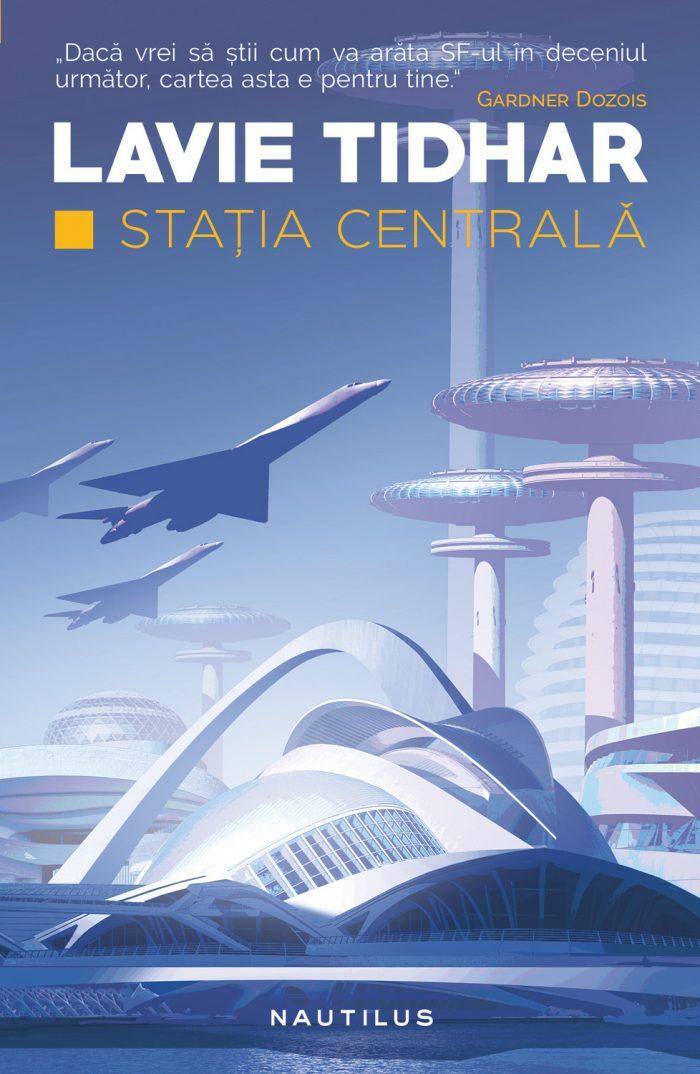 Staţia centrala de Lavie Tidhar-Editura Nemira-recenzie