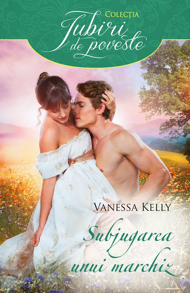 Subjugarea unui marchiz de Vanessa Kelly-Colecţia Iubiri de poveste