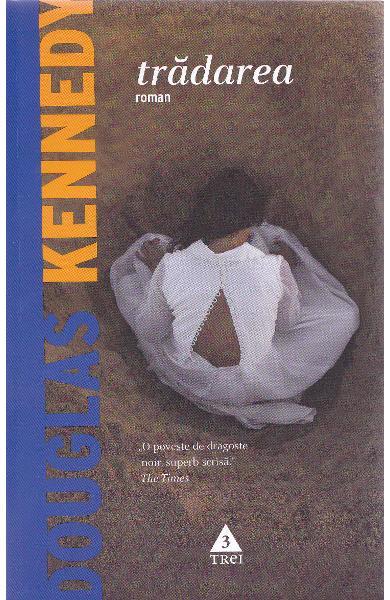 Trădarea de Douglas Kennedy-Editura Trei-recenzie