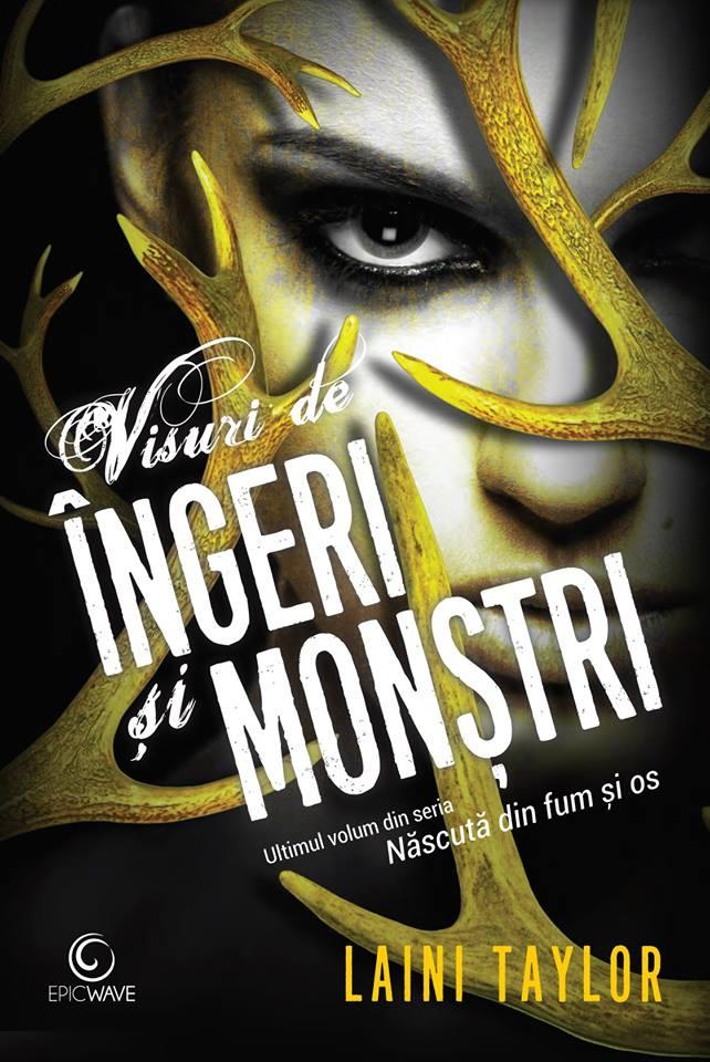 Visuri de îngeri și monștri de Laini Taylor-Editura Epica