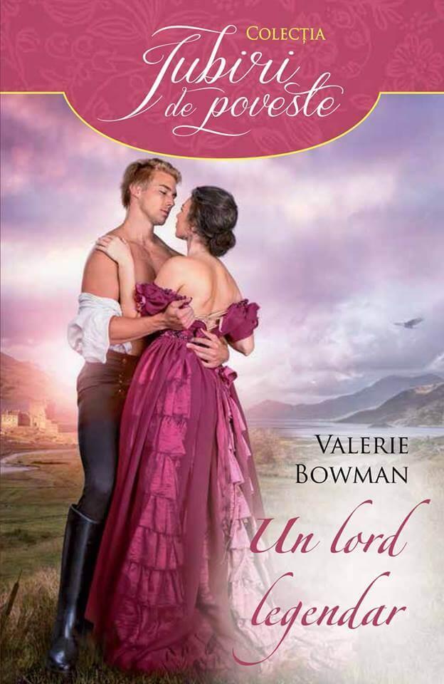 Un lord legendar de Valerie Bowman-Iubiri de poveste-prezentare