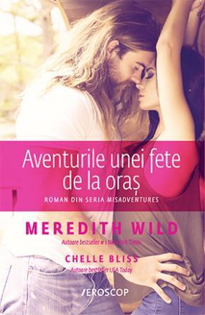 Aventurile unei fete de la oraș de Meredith Wild-Editura Trei