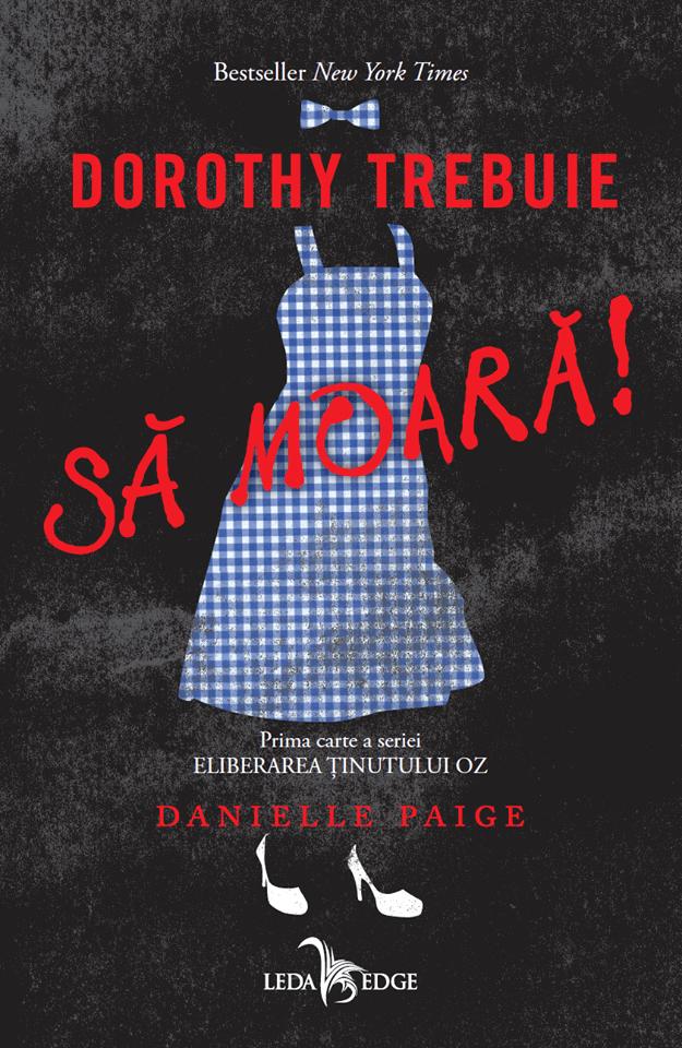 Dorothy trebuie să moară! de Danielle Paige-Leda Edge-prezentare