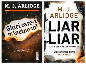 Ghici care-i mincinosul-Liar Liar - Seria Helen Grace deMJ Arlidge - thriller psihologic extrem de tulburător