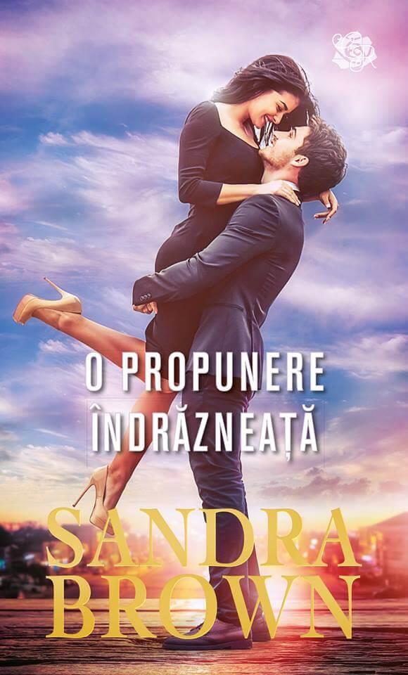 O propunere îndrăzneață de Sandra Brown-Colecția Cărți Romantice-prezentare