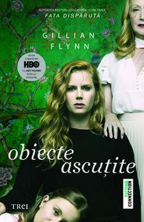 Obiecte ascuțite deGillian Flynn-Editura Trei