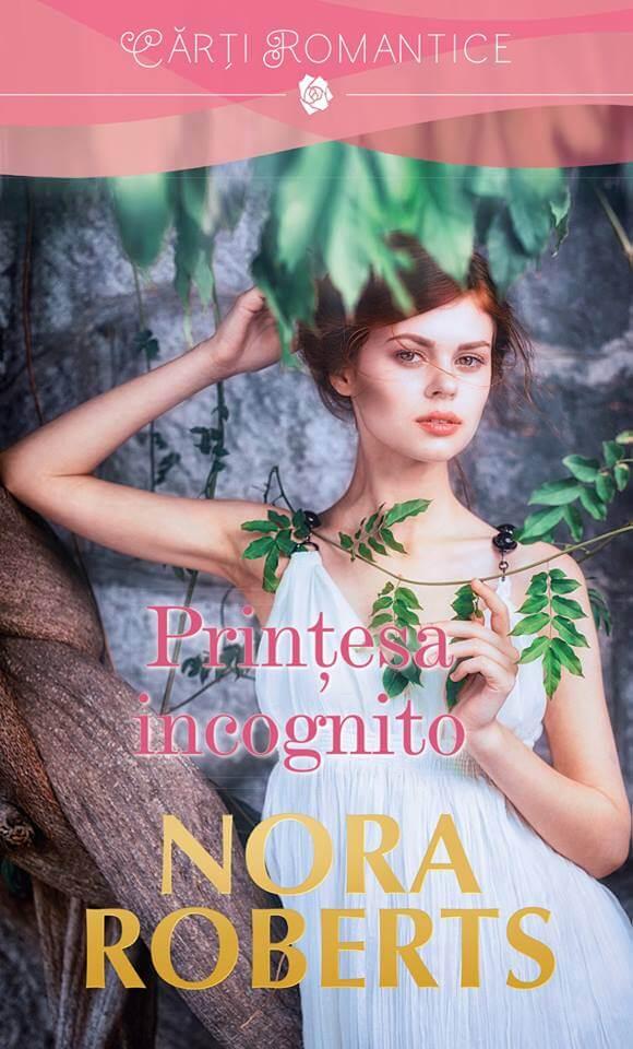 PRINȚESA INCOGNITO de Nora Roberts-Cărţi Romantice-prezentare