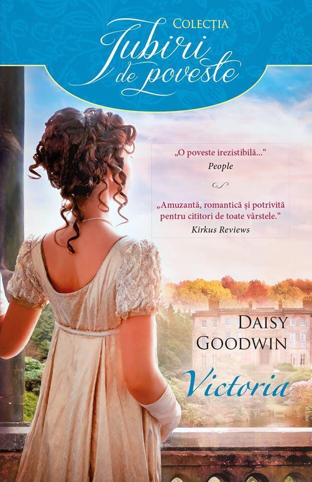 VICTORIA de Daisy Goodwin-Colectia Iubiri de poveste