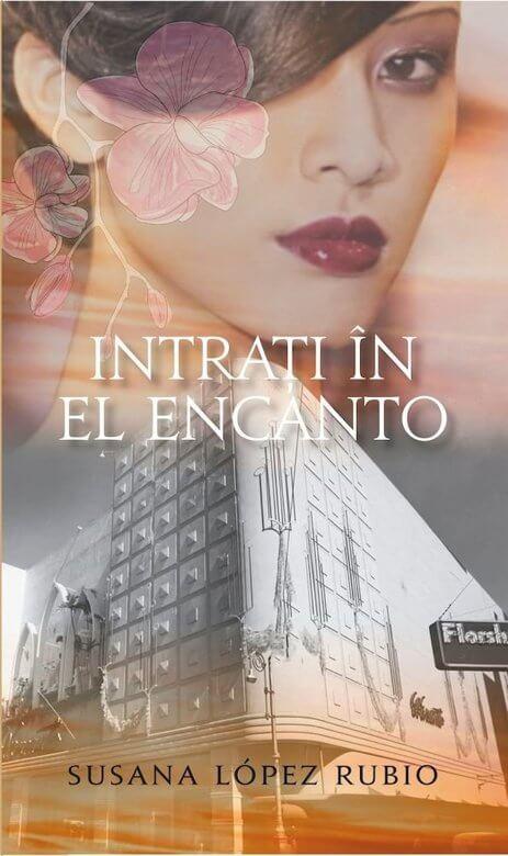 Intraţi în El Encanto de Susana Lopez Rubio