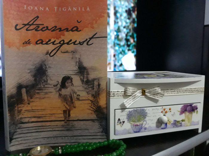 Aromă de august de Ioana Țigănilă-o carte cu aromă de viață adevărată