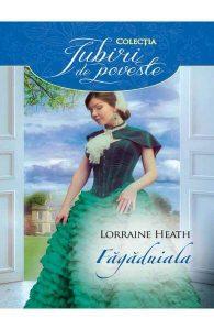 Făgăduiala -Lorraine Heath-The Earl Takes All-Colecția Iubiri de poveste-Editura Alma-Litera