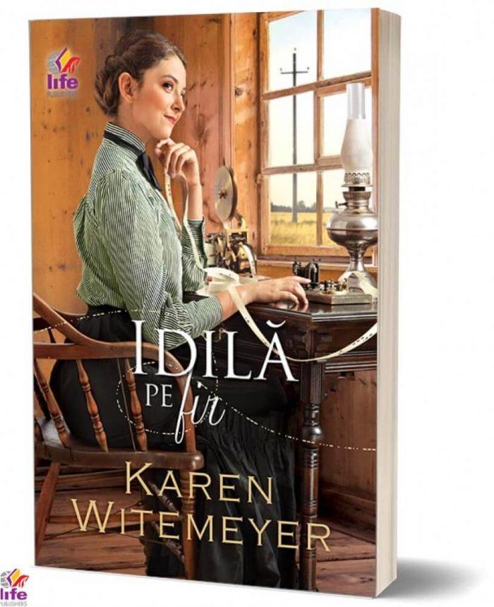 Idilă pe fir de Karen Witemeyer-Editura Life