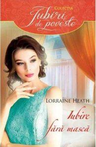 Iubire fără mască de Lorraine Heath-Falling Into Bed with a Duke-Colecția Iubiri de poveste-Editura Alma-Litera