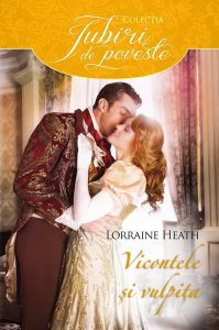 Vicontele și vulpița-Lorraine Heath-The Viscount and the Vixen-Colecția Iubiri de poveste-Editura Alma-Litera