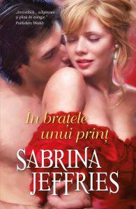 În braţele unui prinţ de Sabrina Jeffries-Colecţia Iubiri de poveste