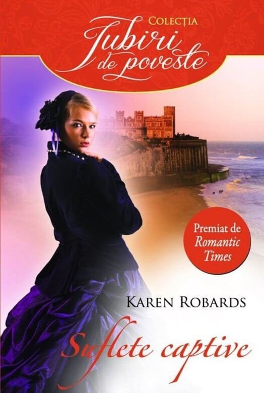 Suflete captive de Karen Robards-Colecţia Iubiri de poveste
